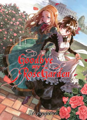 couverture manga Goodbye, my rose garden T1
